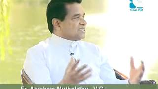 Hridaya Samvadam by Fr. Abraham Mutholath in Shalom TV.
